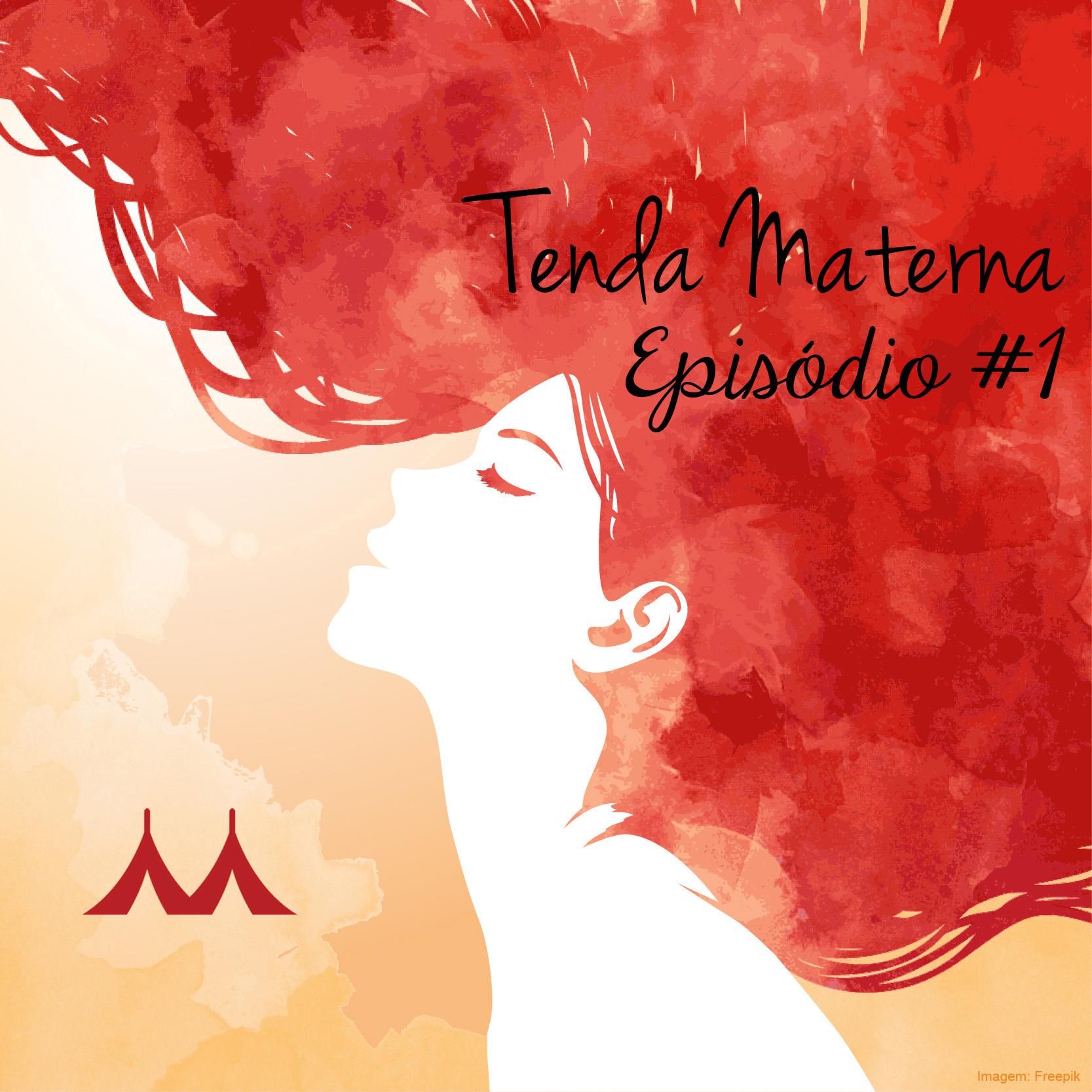 """Podcast Tenda Materna #1: """"Apresentação"""""""