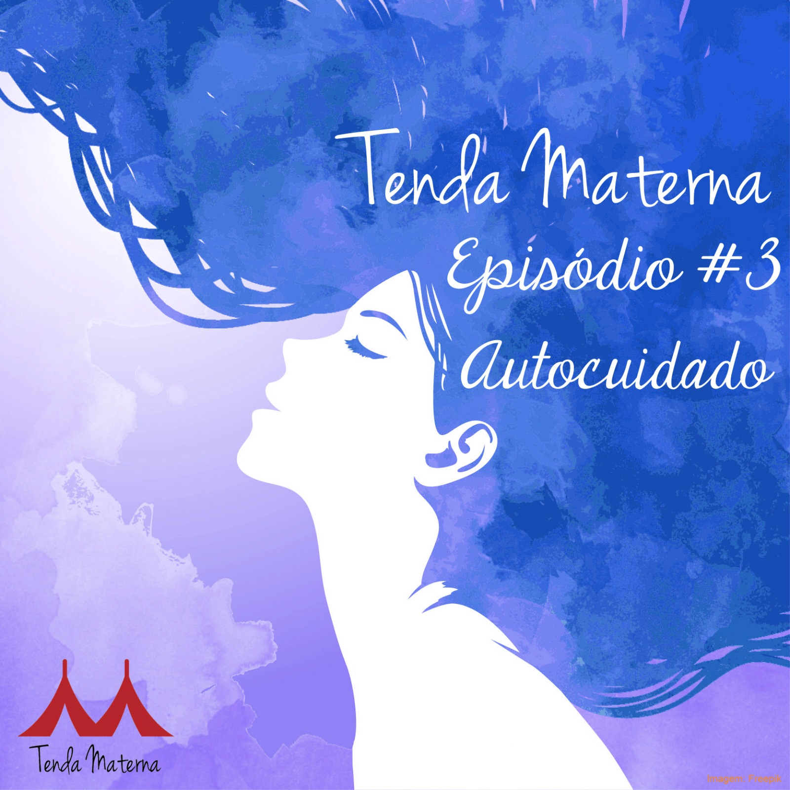 Podcast Tenda Materna #3: AutoCuidado