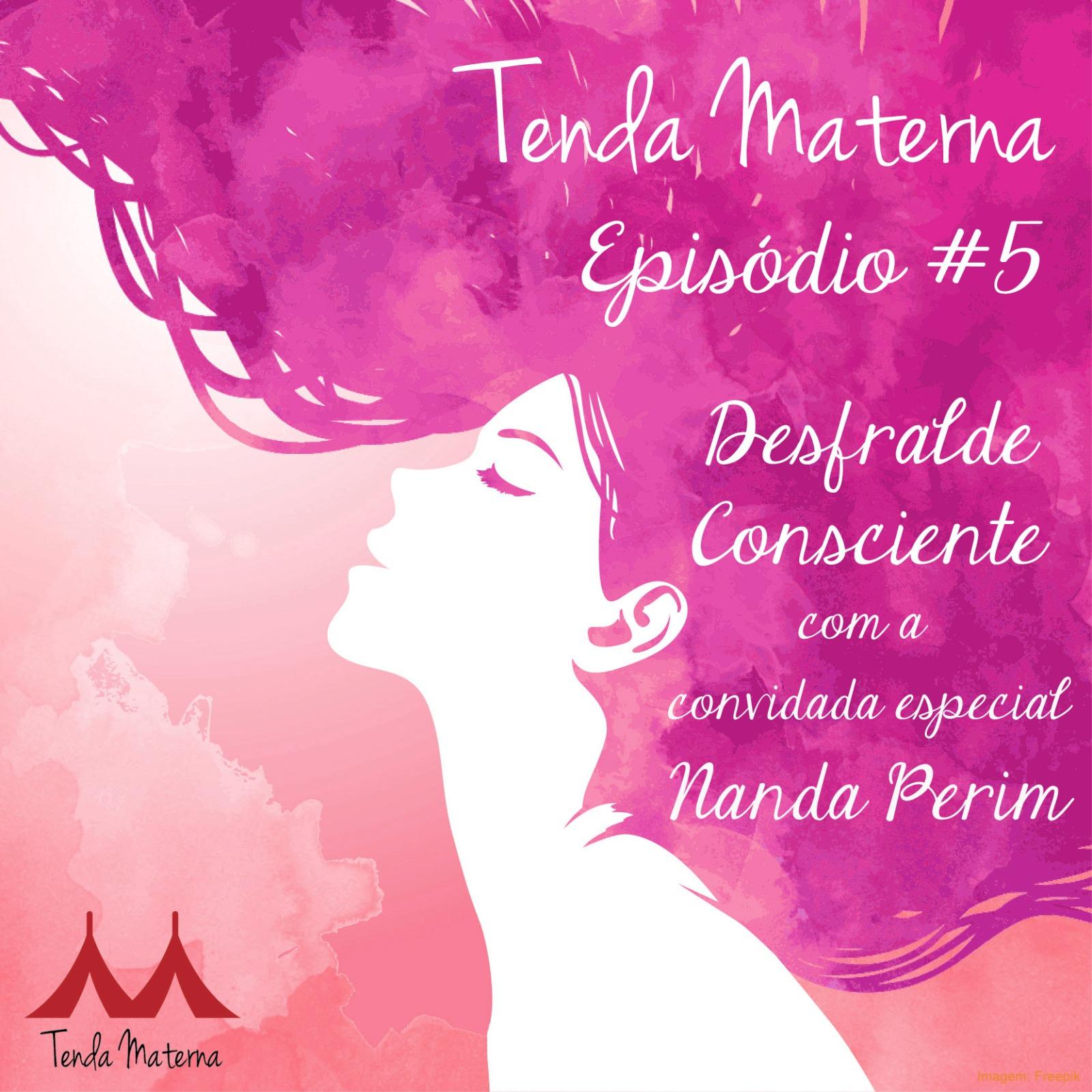 PodCast Tenda Materna #5: Desfralde Consciente