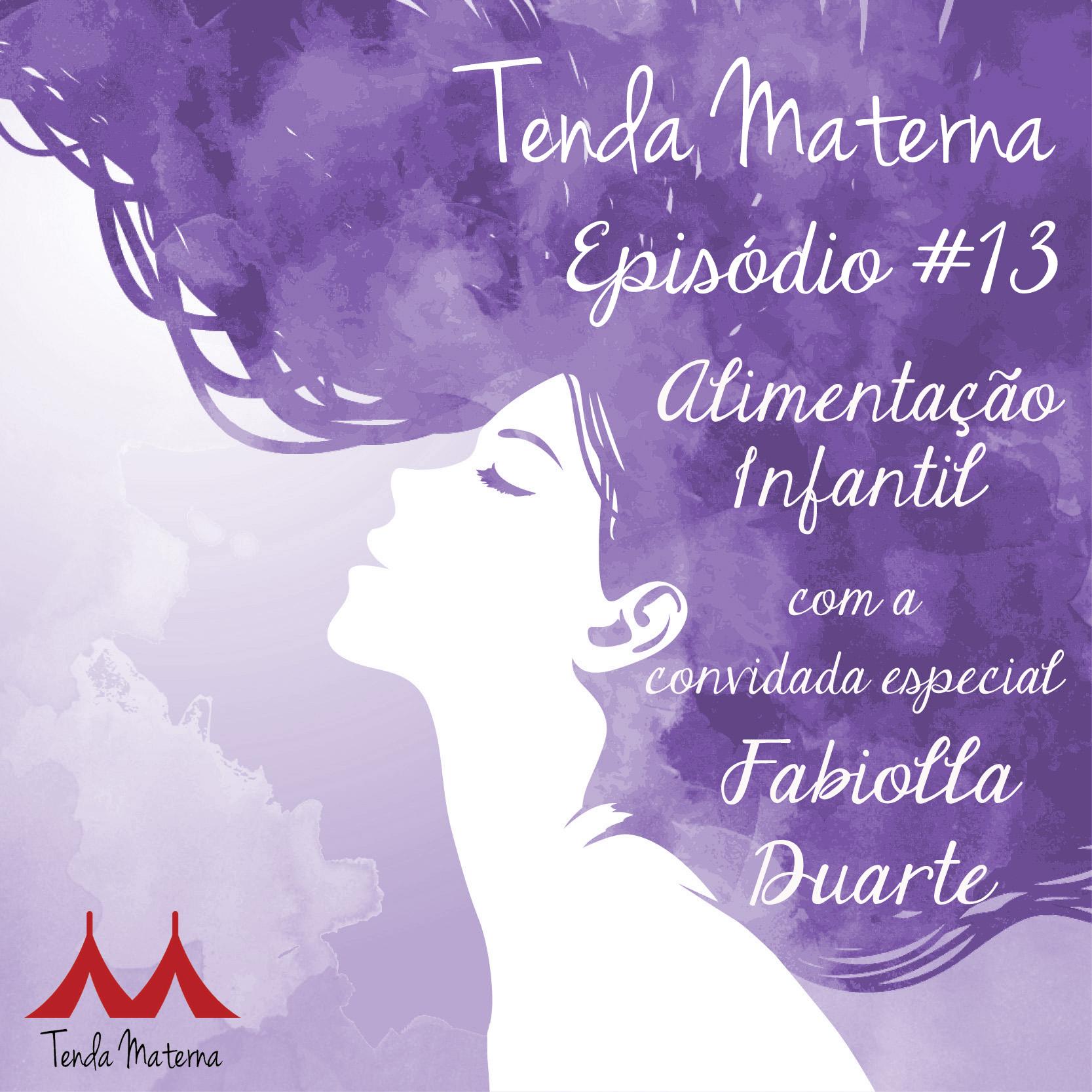 PodCast Tenda Materna #13: Alimentação Infantil Com Fabiola Duarte