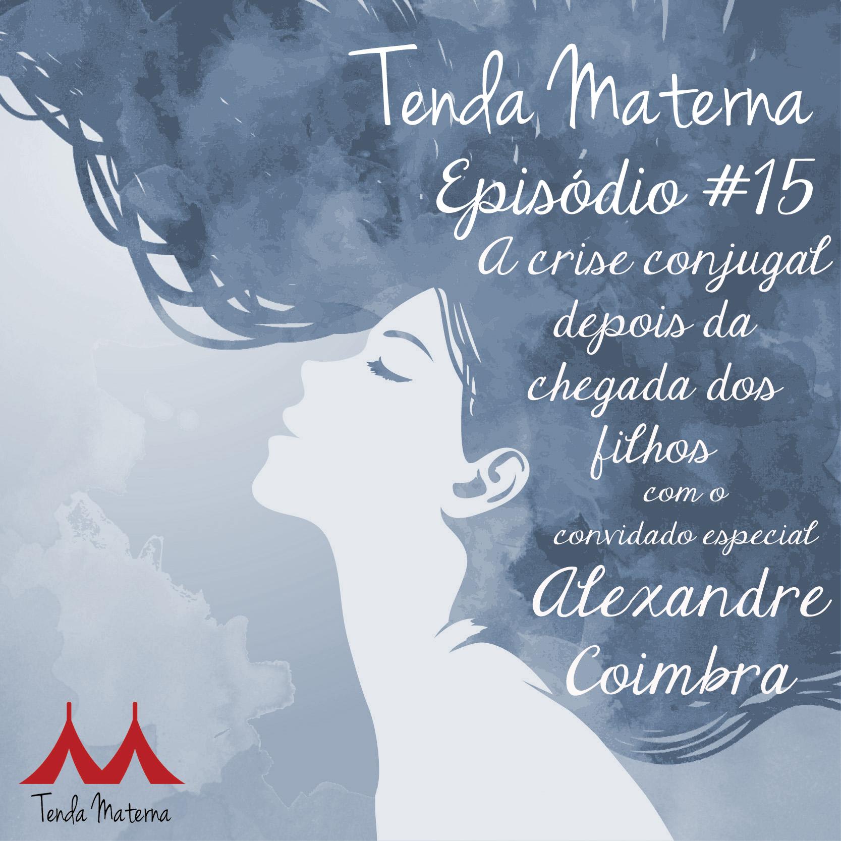 Podcast Tenda Materna #15: Crise Conjugal depois da Chegada dos Filhos