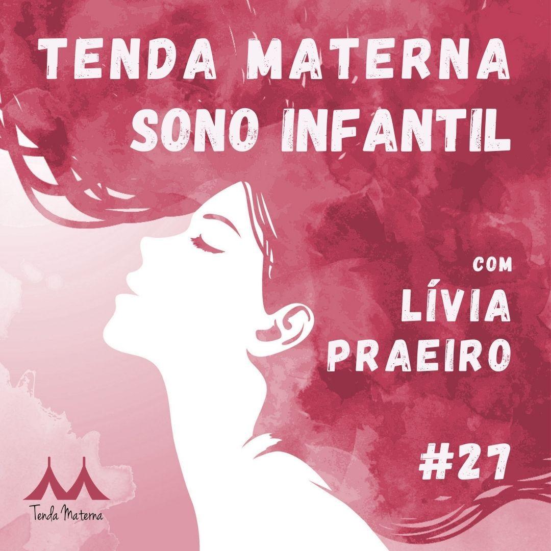 Podcast Tenda Materna #27: Sono Infantil com Lívia Praeiro